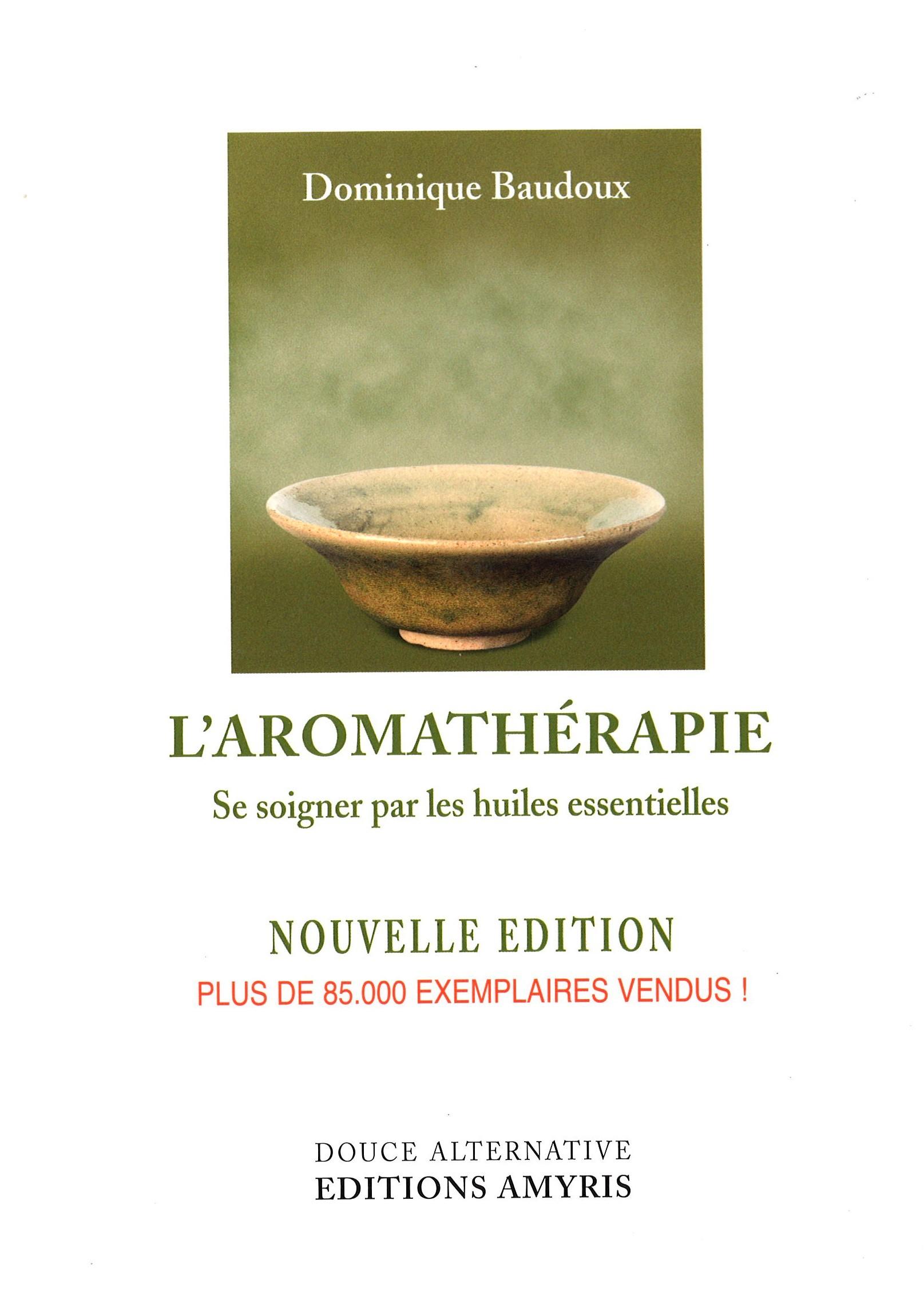 L'aromathérapie - se soigner par les huiles essentielles
