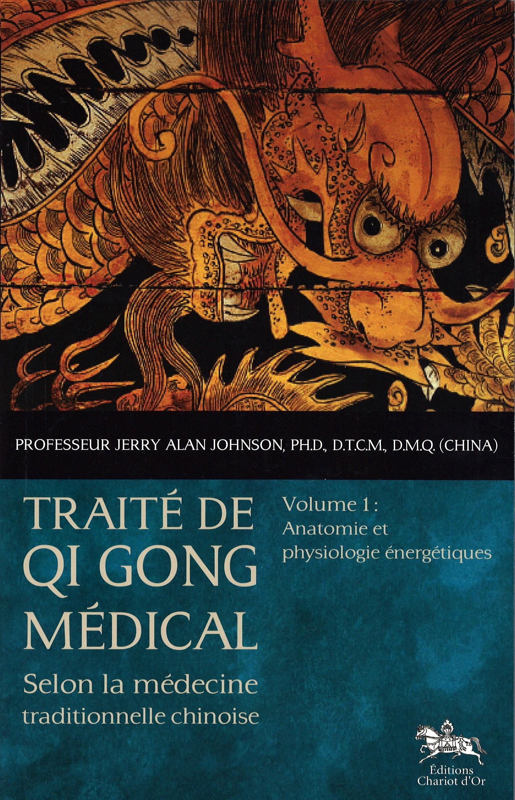 Traité de Qi gong médical - Volume 1 : Anatomie et physiologie