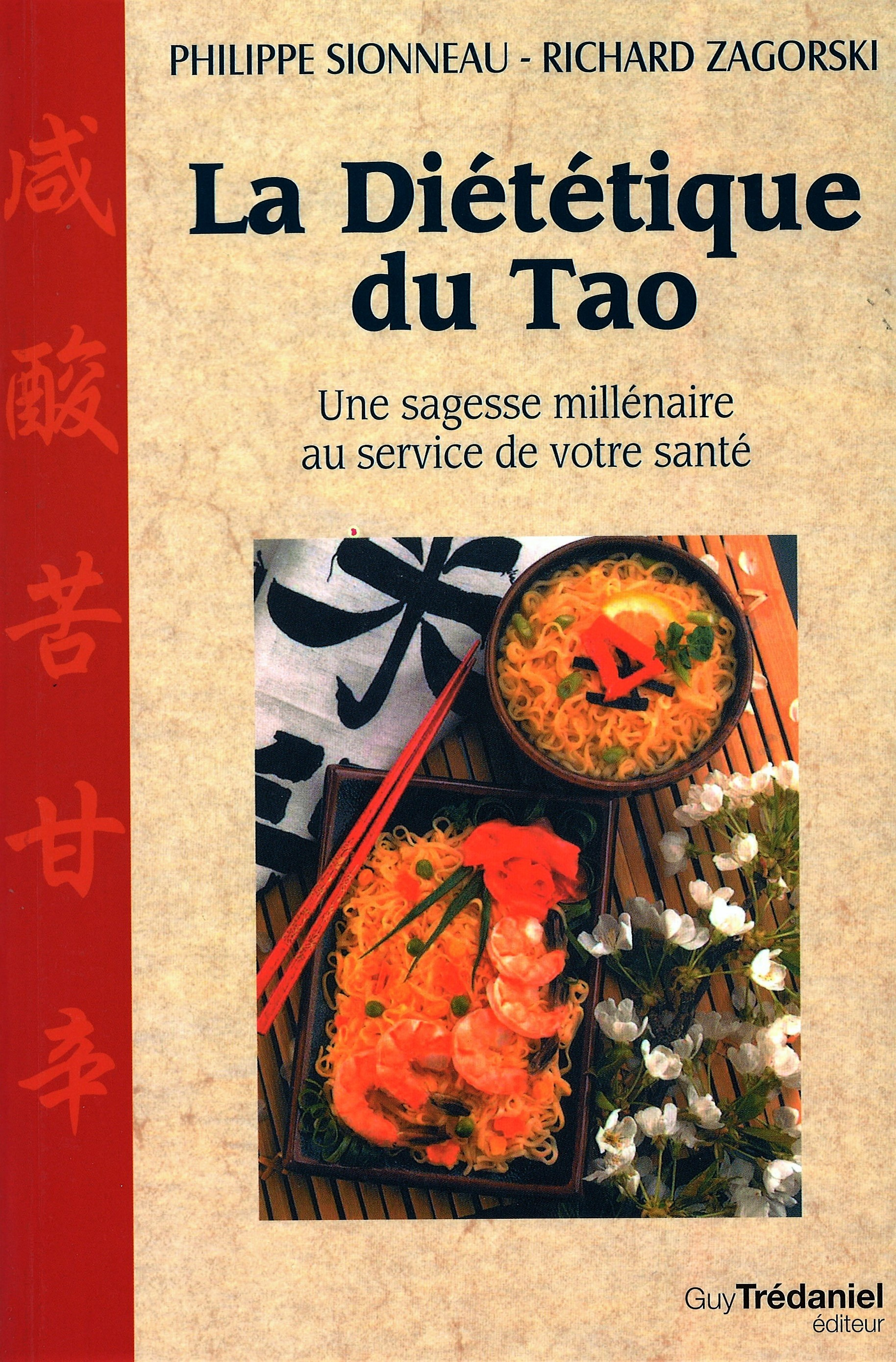 La Diététique du Tao - Une sagesse millénaire au service de votre santé