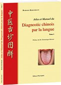 Atlas et manuel du diagnostic chinois par la langue Tome I
