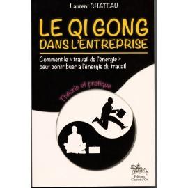 Le Qi Gong dans l'entreprise - Théorie et pratique.