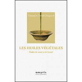 Les huiles végétales - Chantal et Lionel Clergeaud
