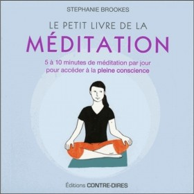 Le petit livre de la méditation - 5 à 10 minutes par jour